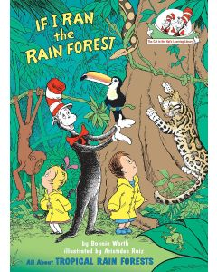 If I Ran the Rain Forest: All About Tropical Rain Forests